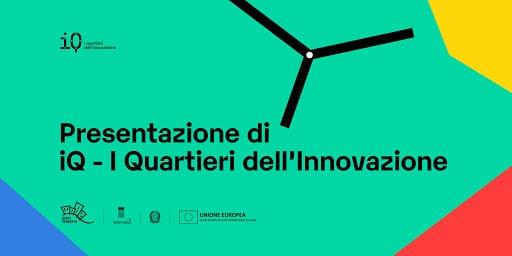 iQ - I Quartieri dell'Innovazione: premio ai progetti innovativi per la città di Napoli